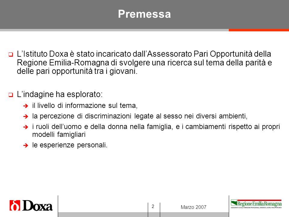 2 Marzo 2007 Premessa  L'Istituto Doxa è stato incaricato dall'Assessorato Pari Opportunità della Regione Emilia-Romagna di svolgere una ricerca sul tema della parità e delle pari opportunità tra i giovani.