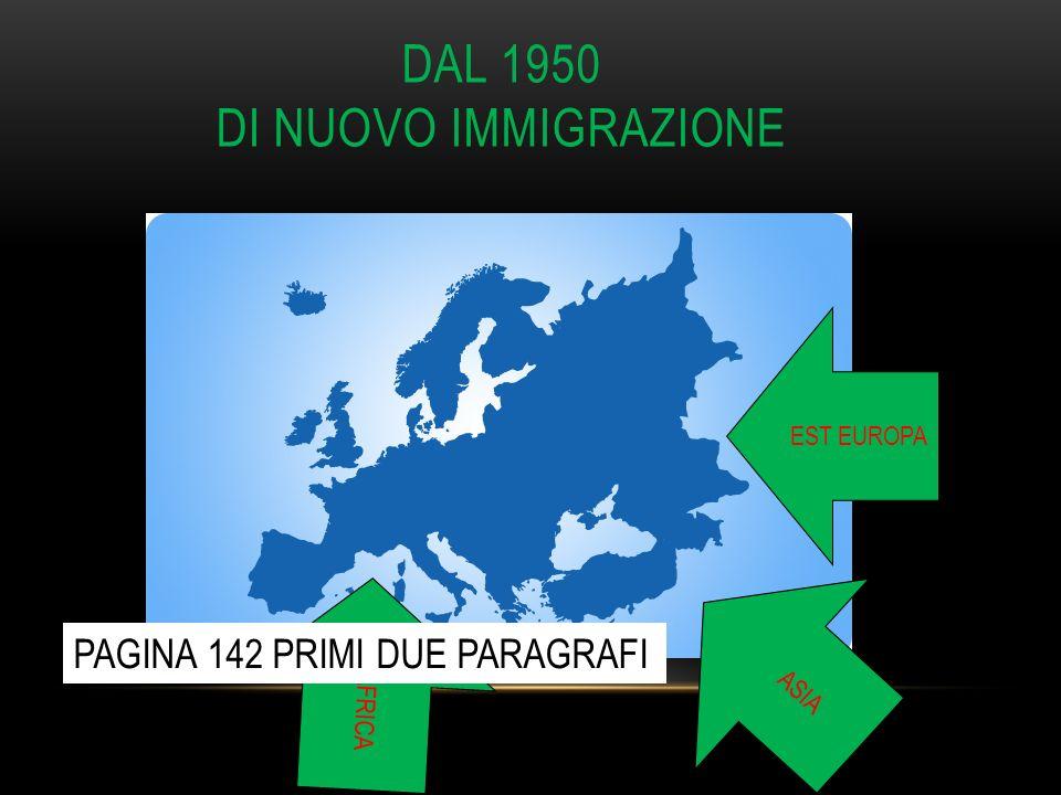 DAL 1950 DI NUOVO IMMIGRAZIONE AFRICA ASIA EST EUROPA PAGINA 142 PRIMI DUE PARAGRAFI