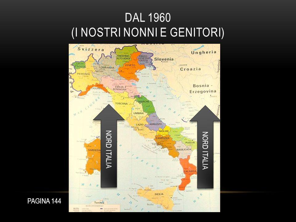 DAL 1960 (I NOSTRI NONNI E GENITORI) NORD ITALIA PAGINA 144