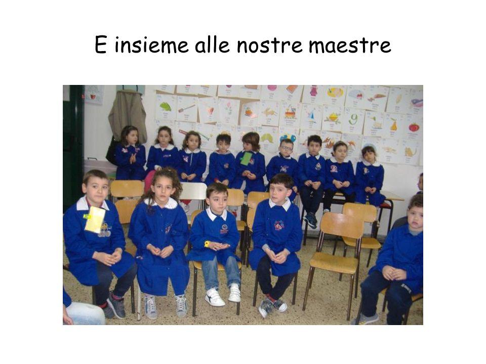 E insieme alle nostre maestre