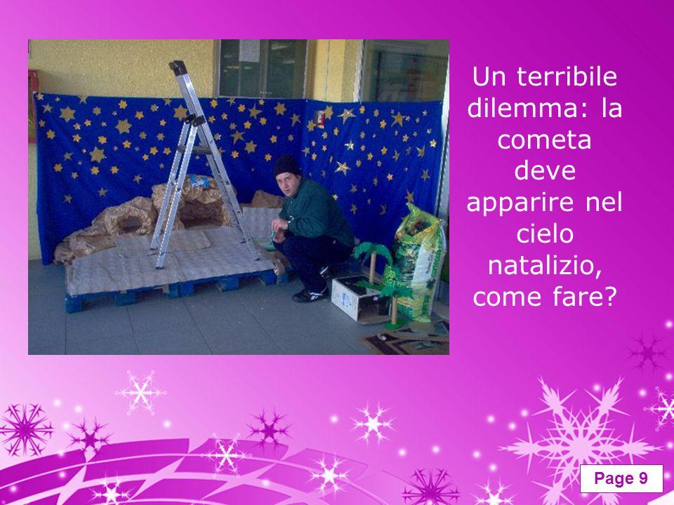 Page 9 Un terribile dilemma: la cometa deve apparire nel cielo natalizio, come fare?