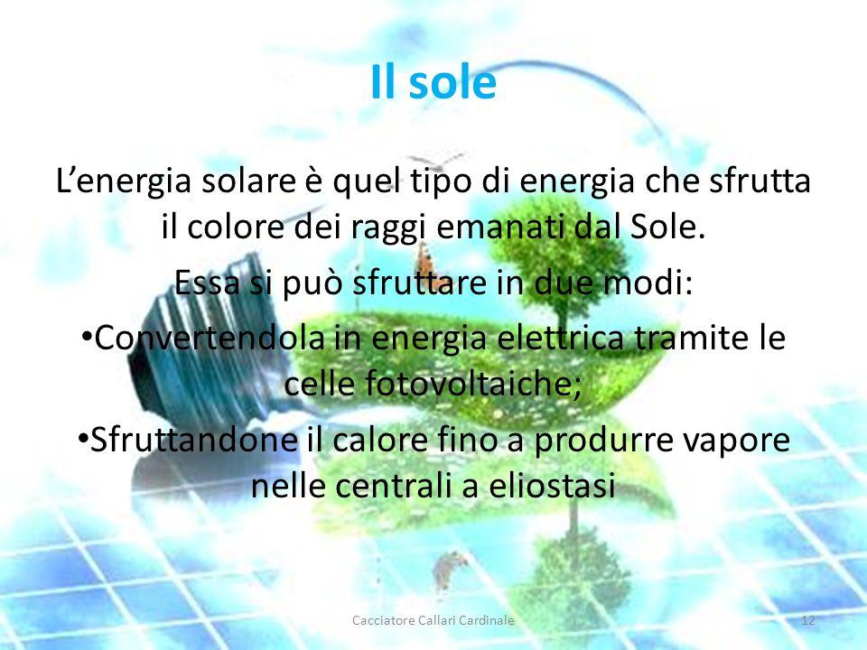 Il sole L'energia solare è quel tipo di energia che sfrutta il colore dei raggi emanati dal Sole.