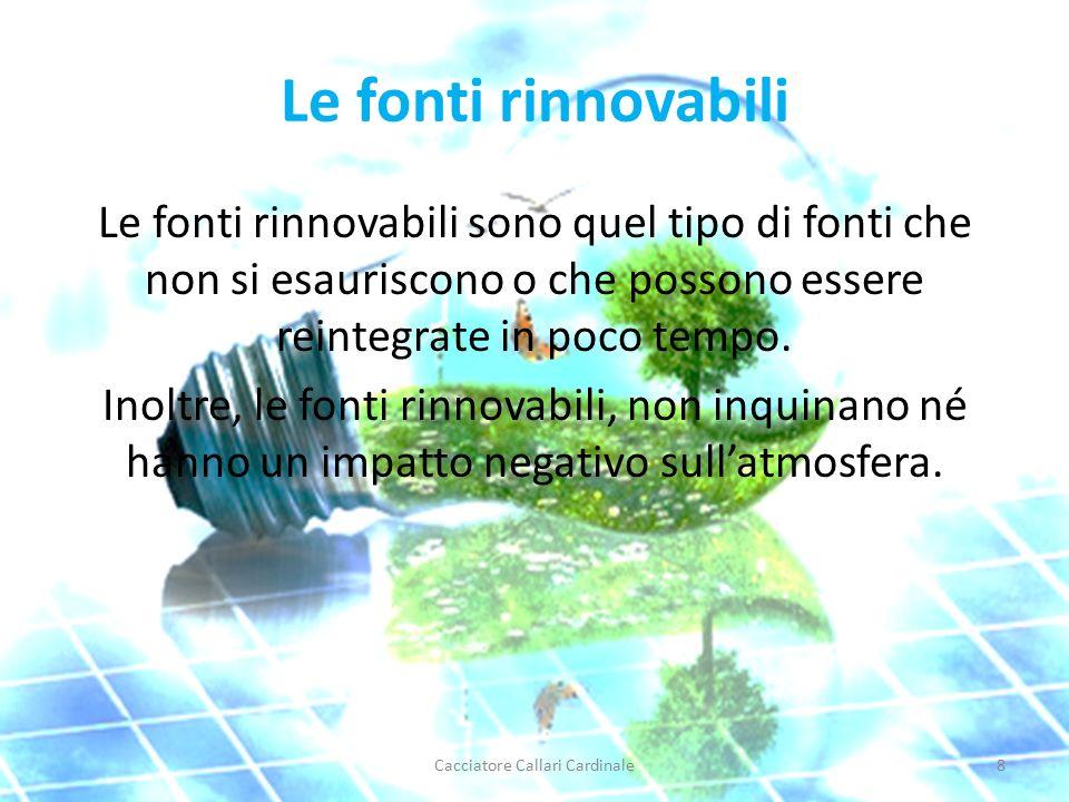 Le fonti rinnovabili Le fonti rinnovabili sono quel tipo di fonti che non si esauriscono o che possono essere reintegrate in poco tempo.