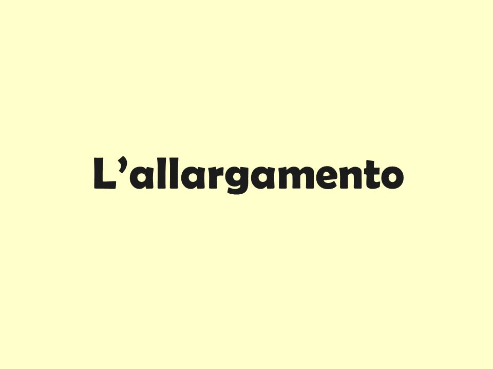 L'allargamento