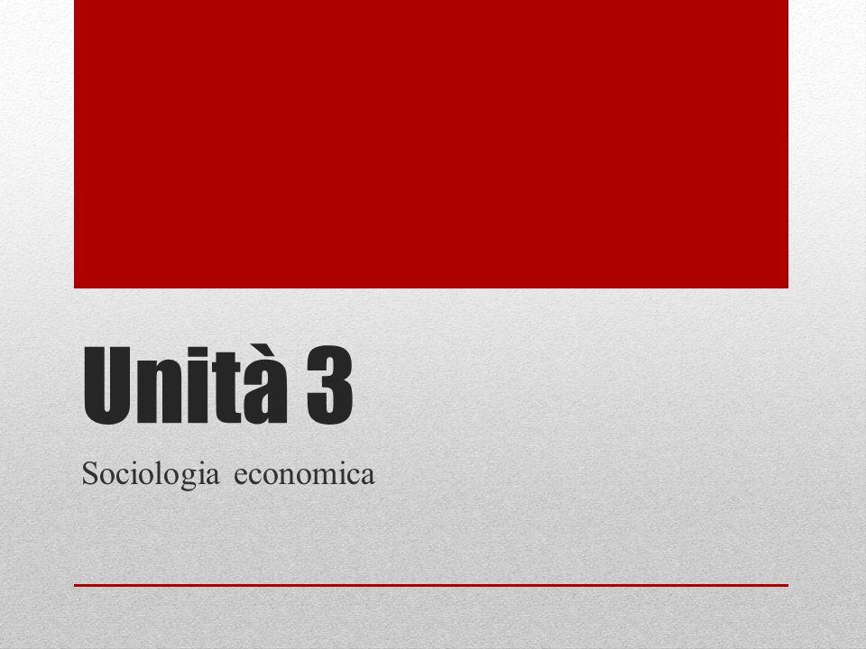Unità 3 Sociologia economica