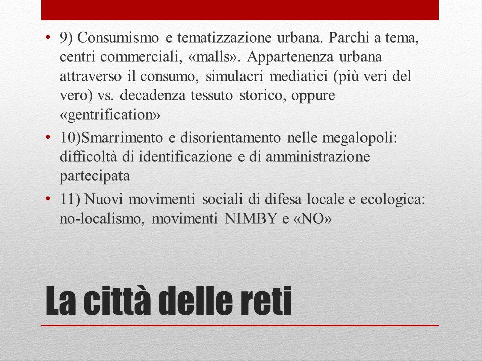La città delle reti 9) Consumismo e tematizzazione urbana.