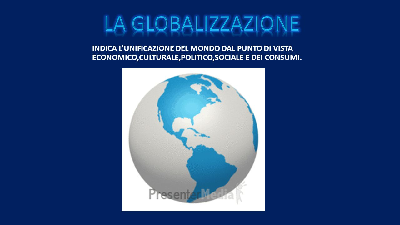 LA GLOBALIZZAZIONE ALIMENTARE LA GLOBALIZZAZIONE ALIMENTARE VIENE DA MOLTE ORGANIZZAZIONI CONTRO LA DIFFUSIONE DEL GUSTO GLOBALE.