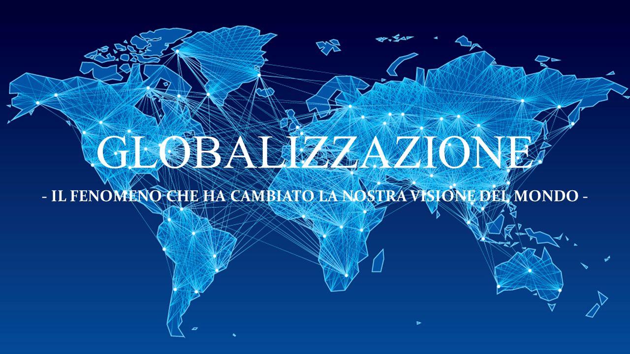 MA COS E LA GLOBALIZZAZIONE.