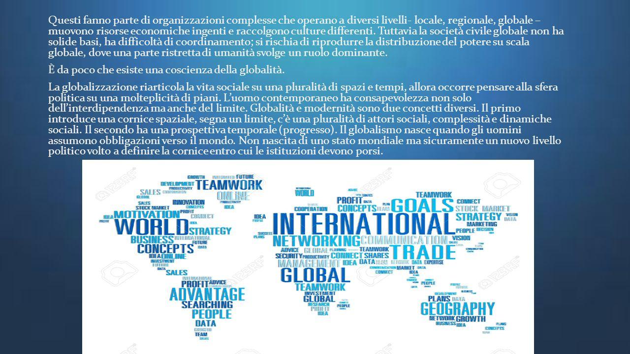 LA GLOBALIZZAZIONE ECONOMICA La globalizzazione è un processo economico per il quale mercati, produzioni, consumi e anche modi di vivere e di pensare vengono connessi su scala mondiale, grazie ad un continuo flusso di scambi che li rende interdipendenti e tende a unificarli.