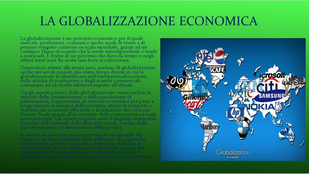 Il termine globalizzazione è spesso usato come sinonimo di liberalizzazione per indicare la riduzione in molti paesi degli ostacoli per la circolazione delle merci e dei capitali.