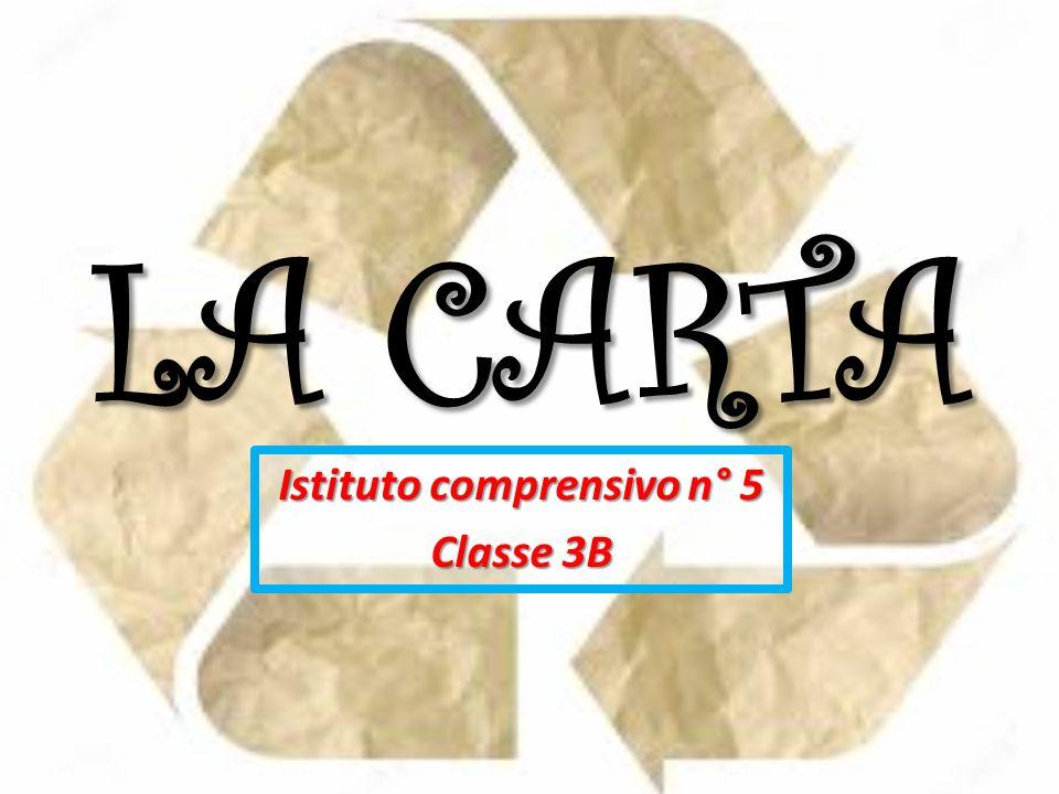 LA CARTA Istituto comprensivo n° 5 Classe 3B