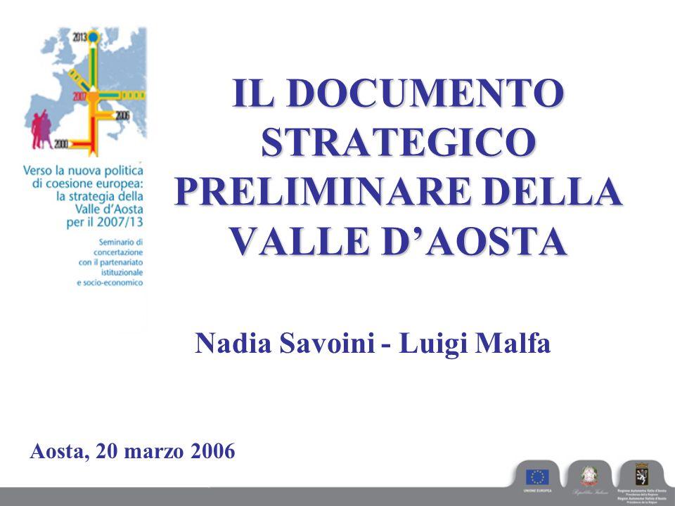 IL DOCUMENTO STRATEGICO PRELIMINARE DELLA VALLE D'AOSTA Nadia Savoini - Luigi Malfa Aosta, 20 marzo 2006
