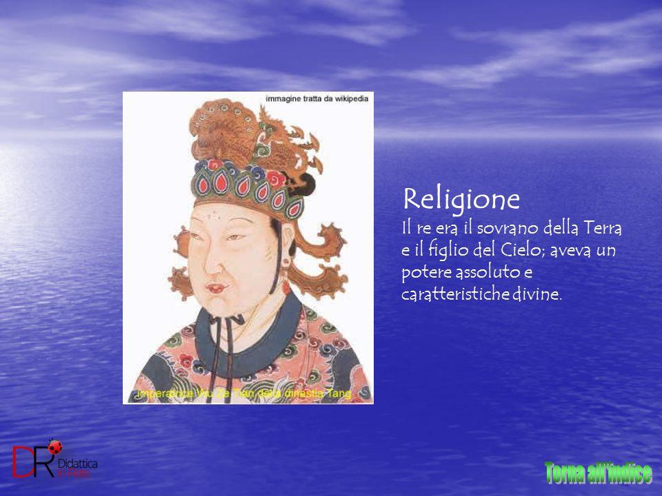 Religione Il re era il sovrano della Terra e il figlio del Cielo; aveva un potere assoluto e caratteristiche divine.