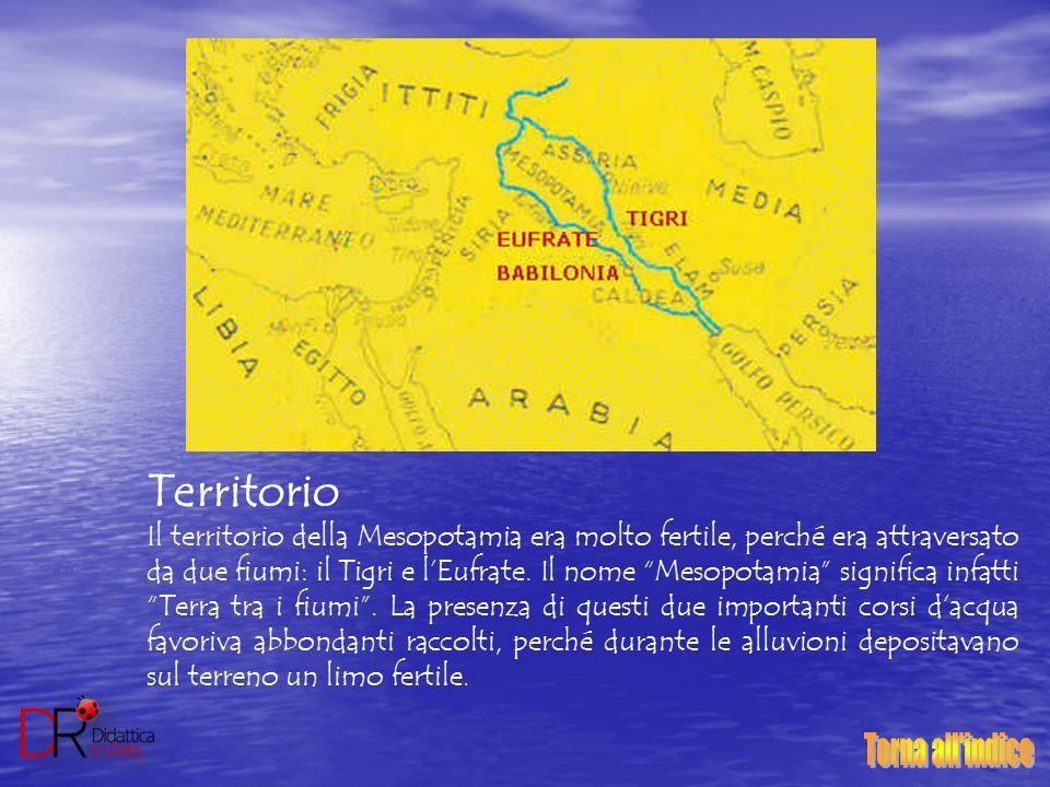 """Territorio Il territorio della Mesopotamia era molto fertile, perché era attraversato da due fiumi: il Tigri e l'Eufrate. Il nome """"Mesopotamia"""" signif"""