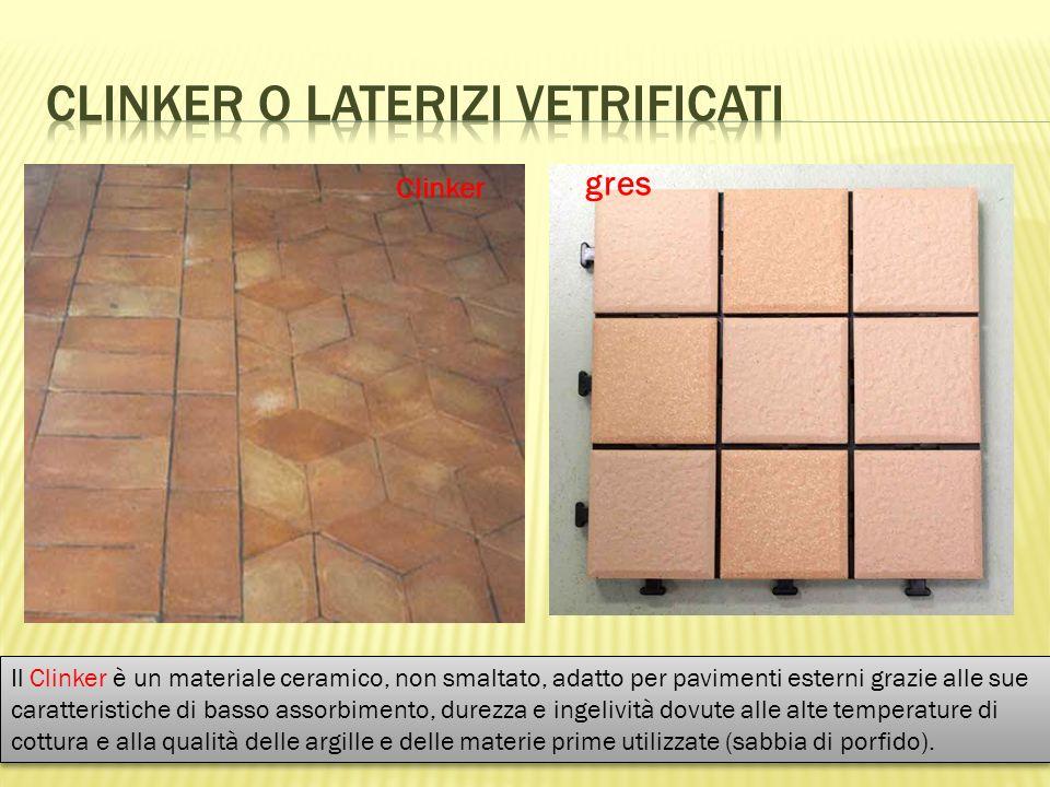 Il Clinker è un materiale ceramico, non smaltato, adatto per pavimenti esterni grazie alle sue caratteristiche di basso assorbimento, durezza e ingelività dovute alle alte temperature di cottura e alla qualità delle argille e delle materie prime utilizzate (sabbia di porfido).