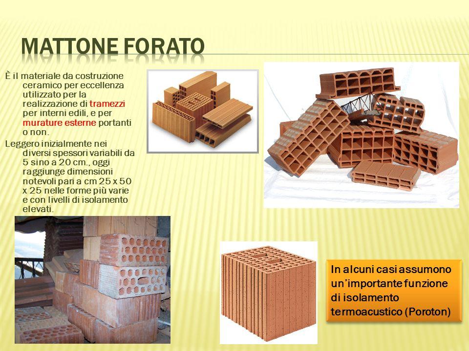 È il materiale da costruzione ceramico per eccellenza utilizzato per la realizzazione di tramezzi per interni edili, e per murature esterne portanti o non.