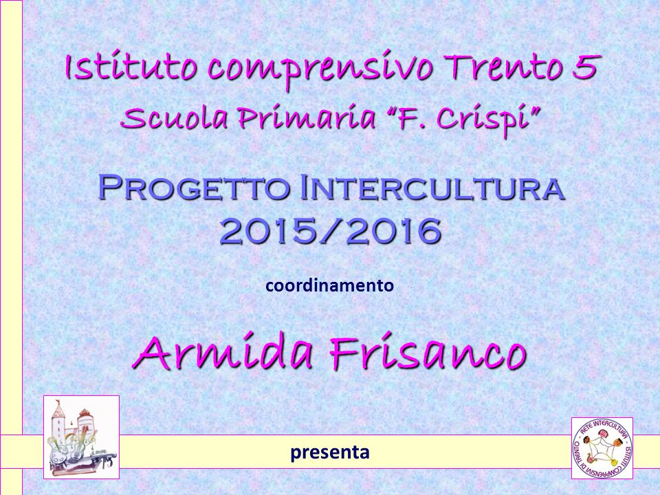 Istituto comprensivo Trento 5 Scuola Primaria F.