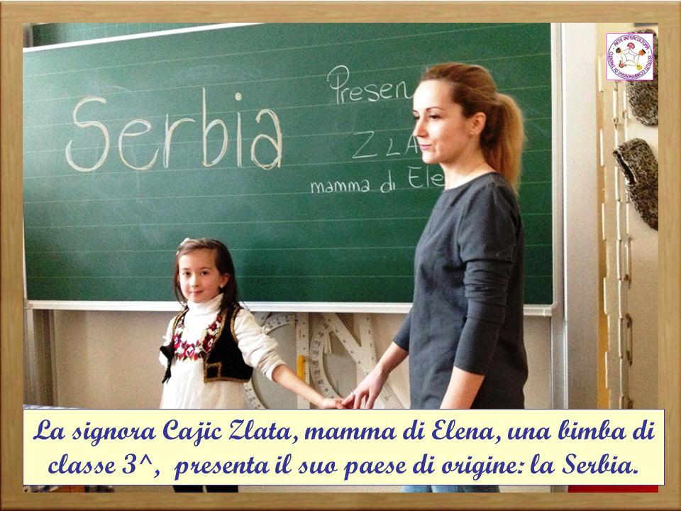 La signora Cajic Zlata, mamma di Elena, una bimba di classe 3^, presenta il suo paese di origine: la Serbia.