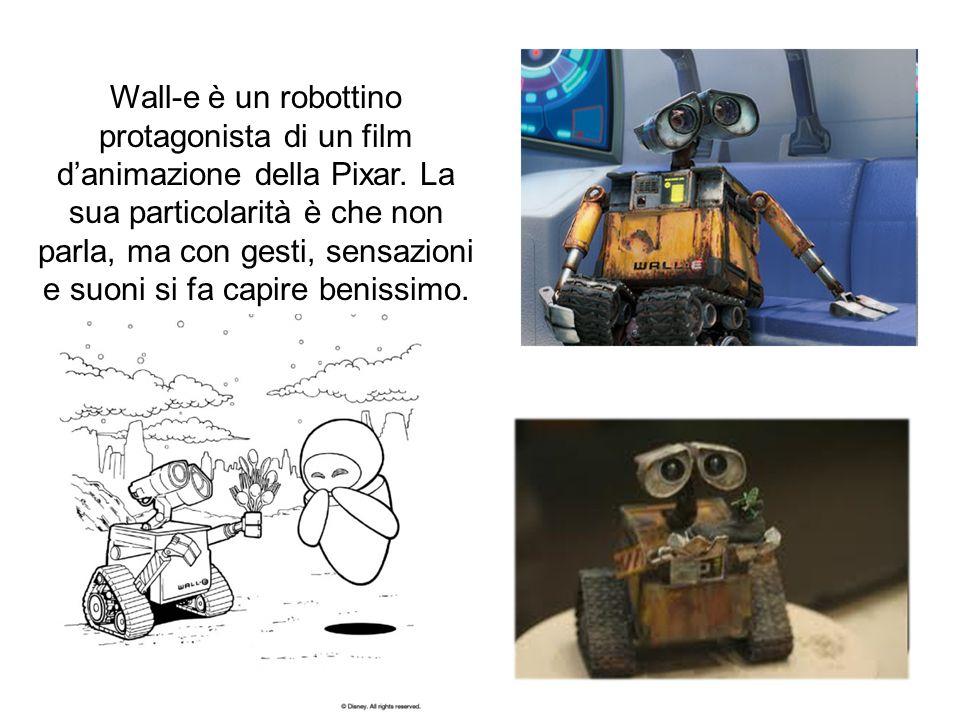 Wall-e è un robottino protagonista di un film d'animazione della Pixar.
