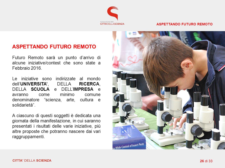 ASPETTANDO FUTURO REMOTO Futuro Remoto sarà un punto d'arrivo di alcune iniziative/contest che sono state a Febbraio 2016.