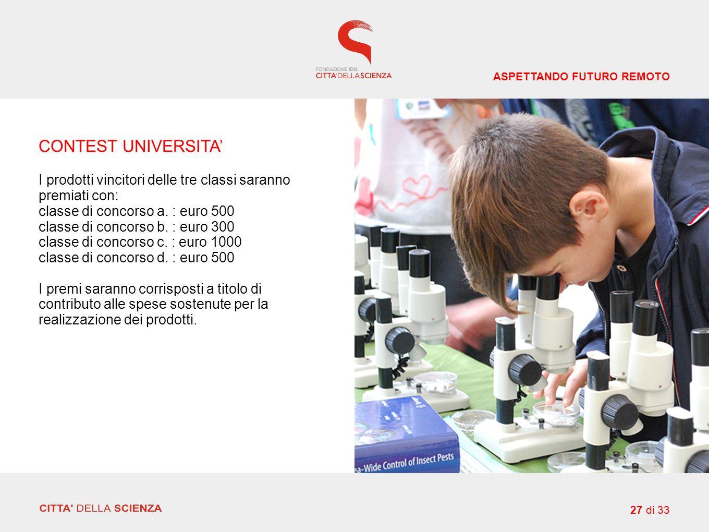 CONTEST UNIVERSITA' I prodotti vincitori delle tre classi saranno premiati con: classe di concorso a.