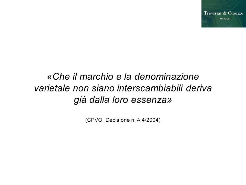 «Che il marchio e la denominazione varietale non siano interscambiabili deriva già dalla loro essenza» (CPVO, Decisione n.