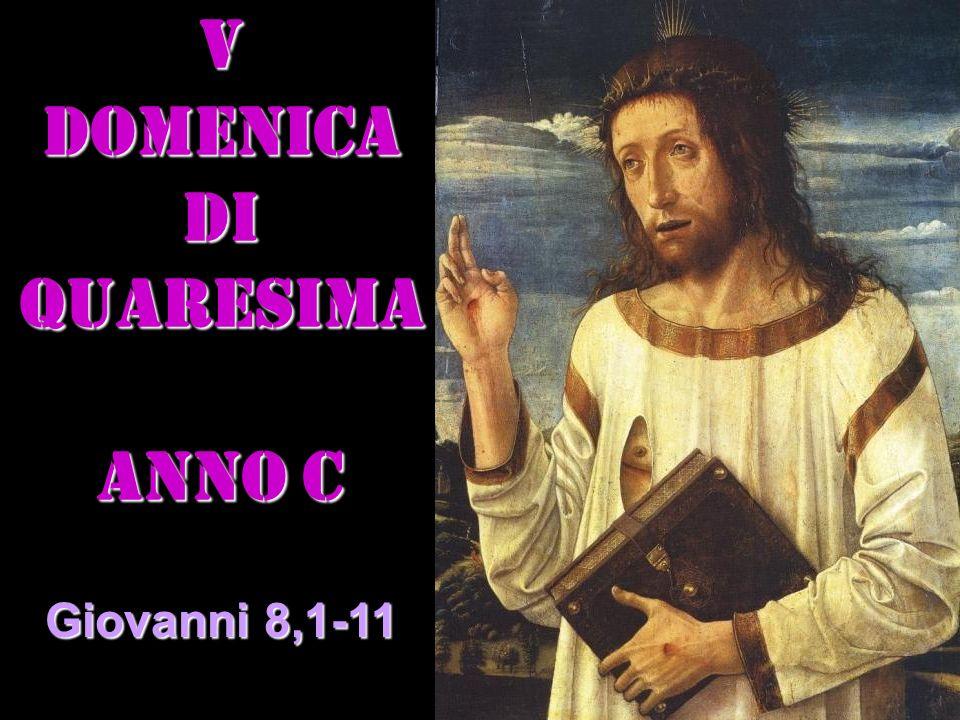 V DOMENICA DI quaresima ANNO C Giovanni 8,1-11