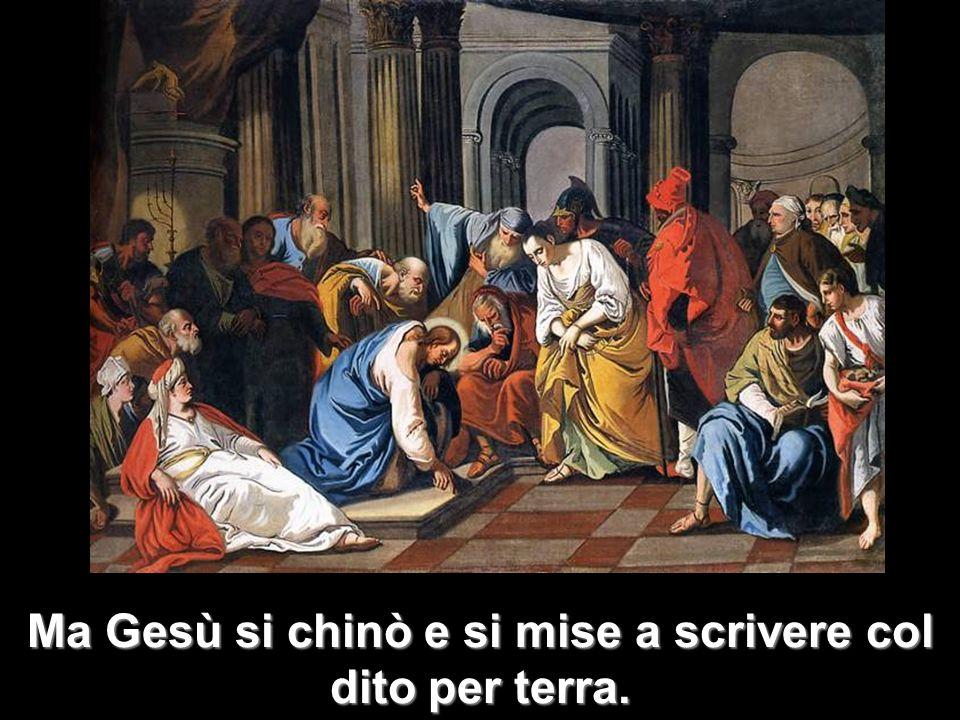 Ma Gesù si chinò e si mise a scrivere col dito per terra.