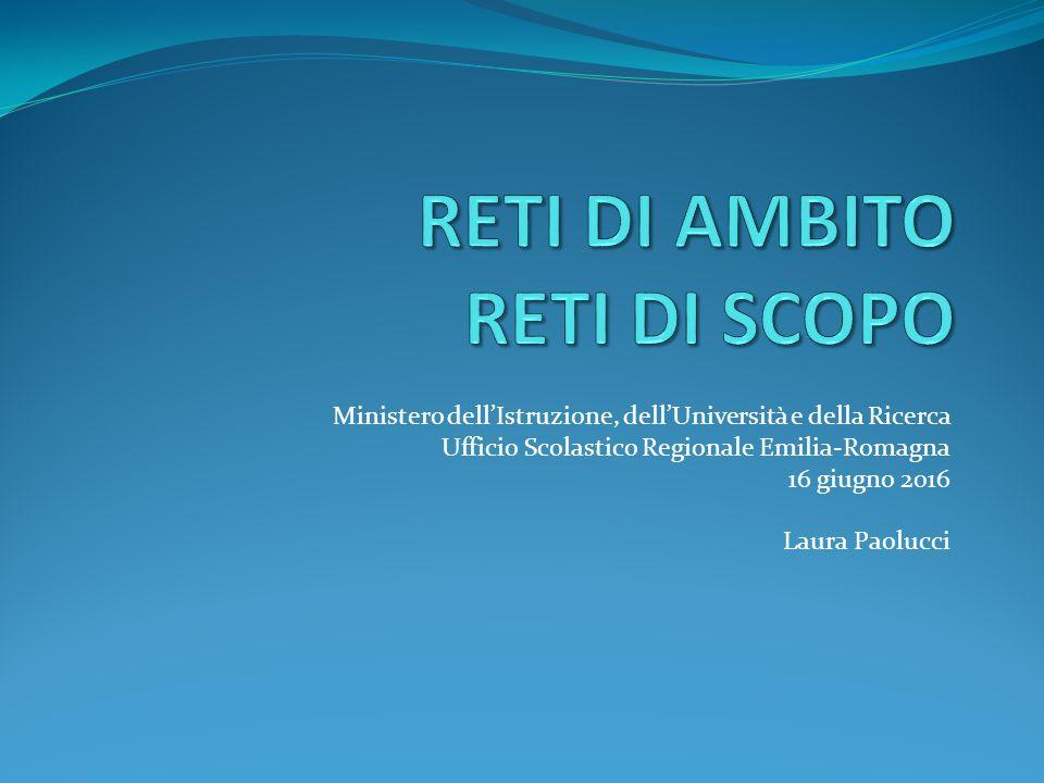 Ministero dell'Istruzione, dell'Università e della Ricerca Ufficio Scolastico Regionale Emilia-Romagna 16 giugno 2016 Laura Paolucci