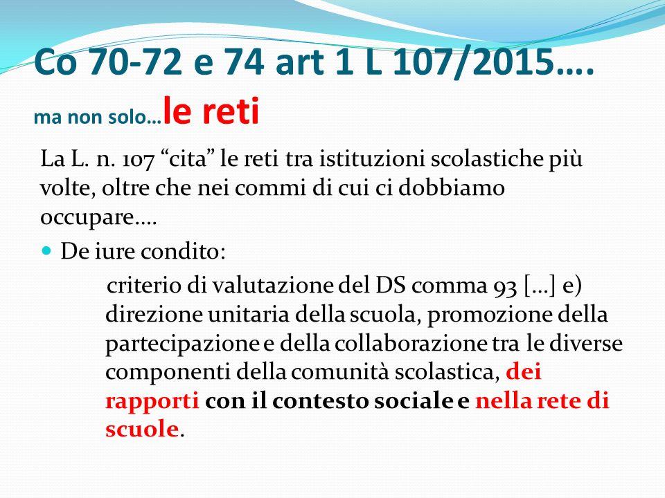 Co 70-72 e 74 art 1 L 107/2015…. ma non solo… le reti La L.