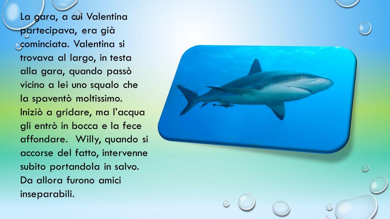 Fortunatamente lui non era solo, aveva un'amica umana che si chiamava Valentina.
