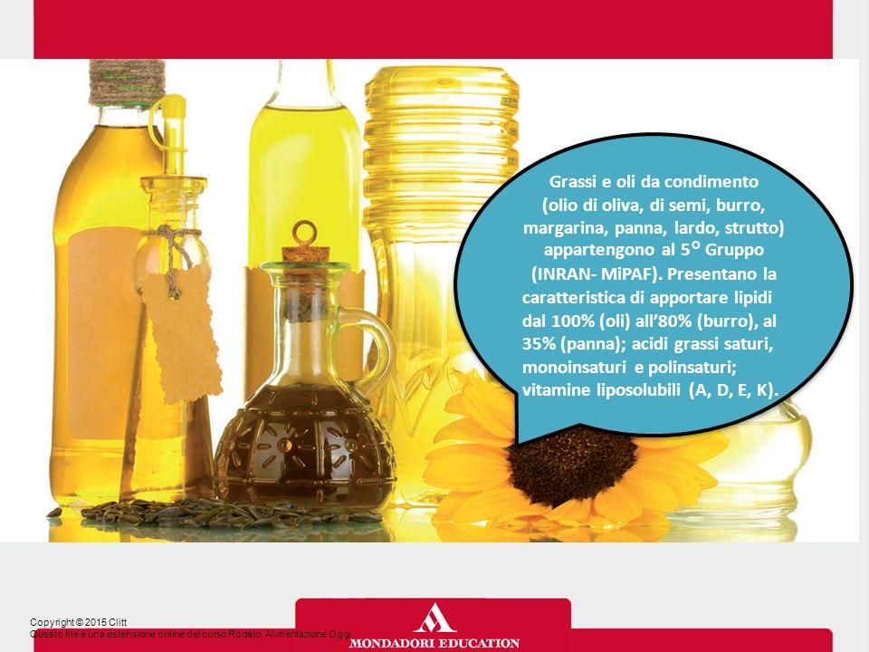 Grassi e oli da condimento (olio di oliva, di semi, burro, margarina, panna, lardo, strutto) appartengono al 5° Gruppo (INRAN- MiPAF). Presentano la c
