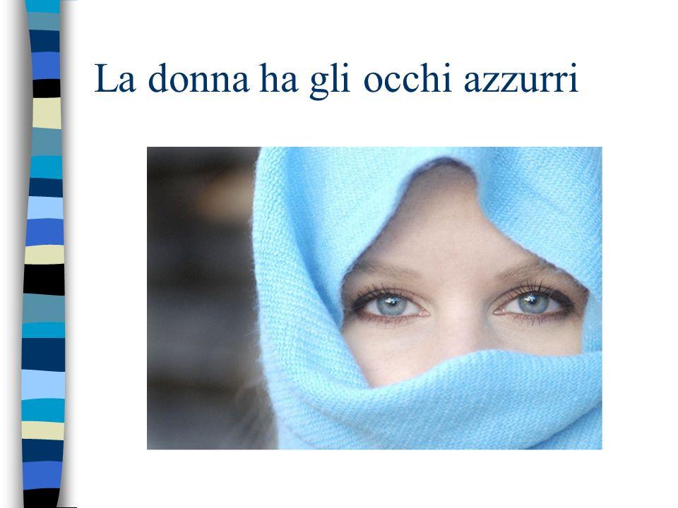 La donna ha gli occhi azzurri