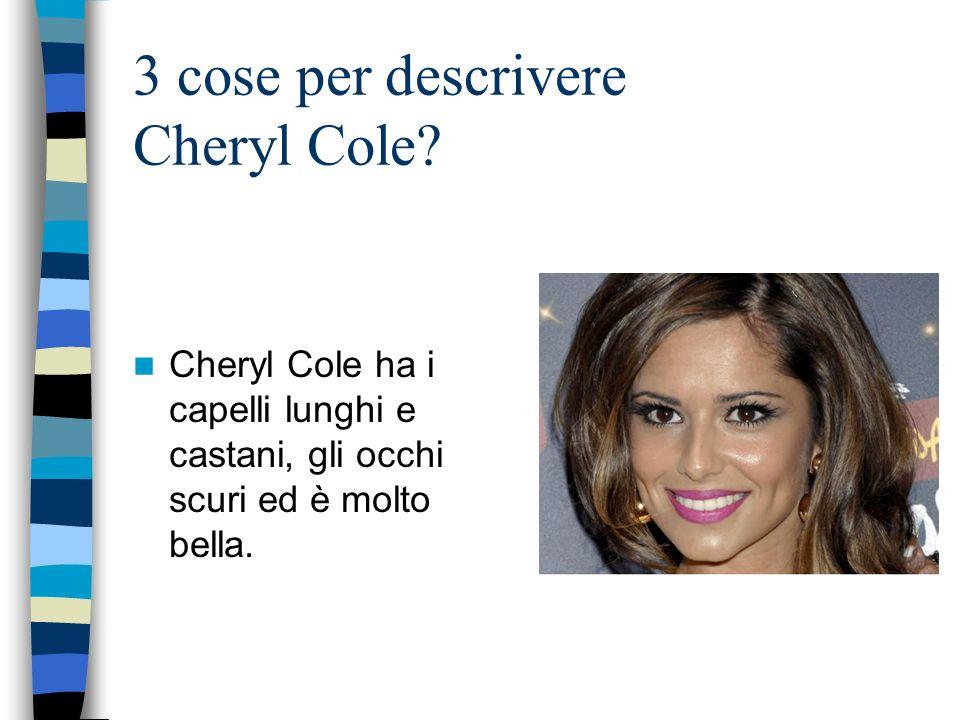 3 cose per descrivere Cheryl Cole.