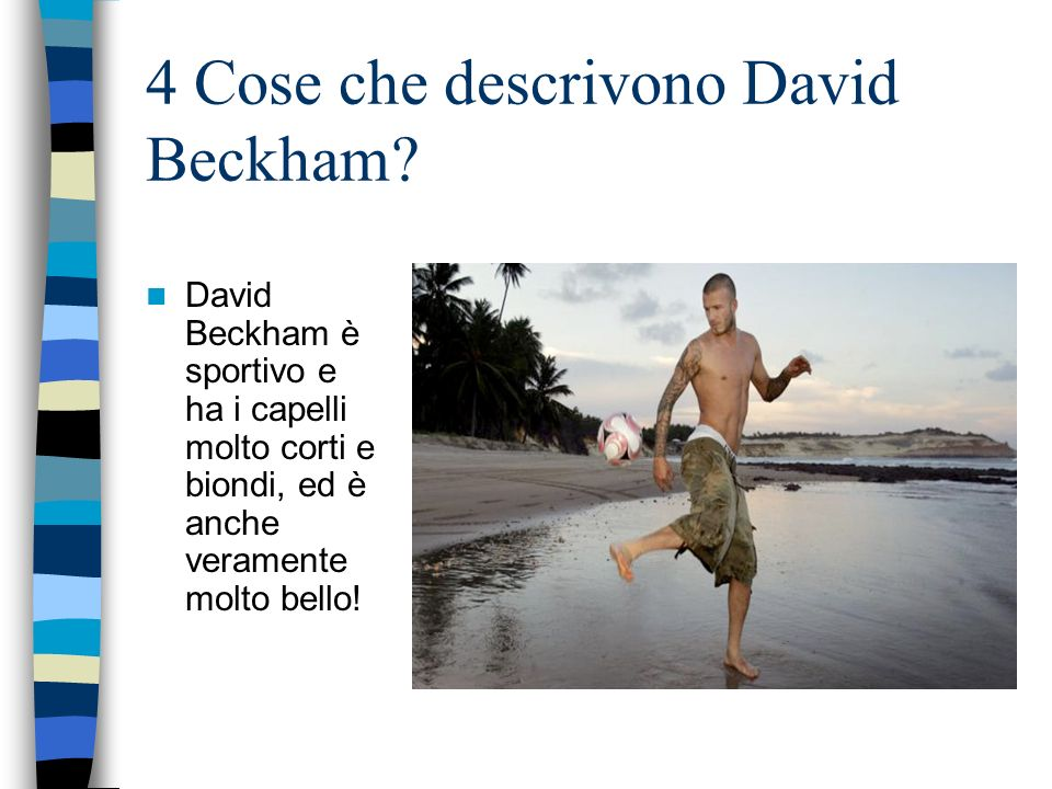 4 Cose che descrivono David Beckham.