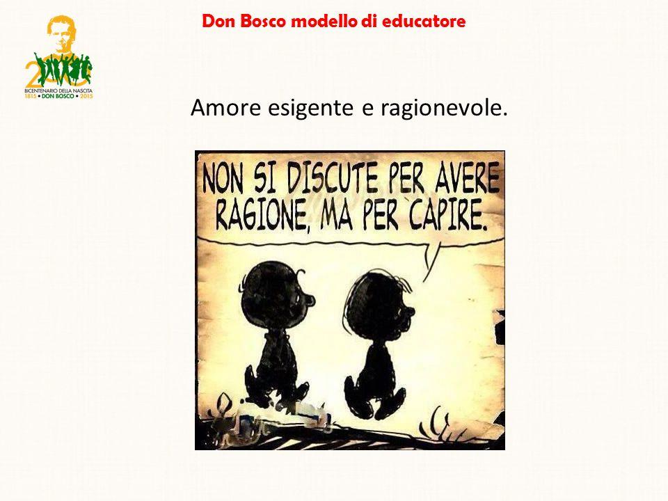 Don Bosco modello di educatore Amore esigente e ragionevole.