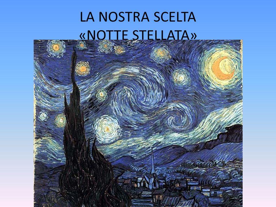 LA NOSTRA SCELTA «NOTTE STELLATA»