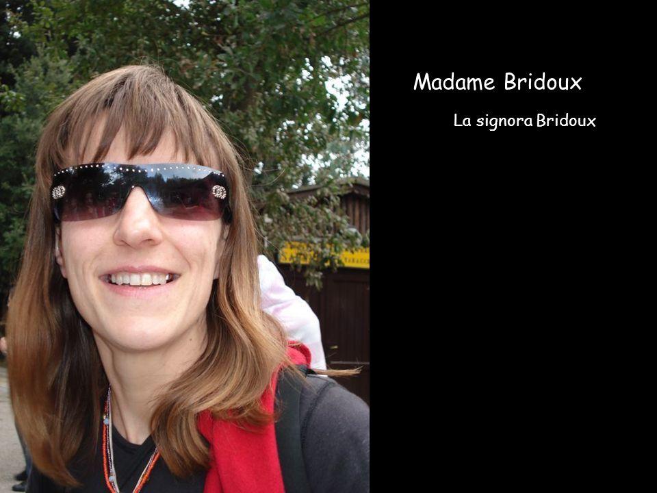 Madame Bridoux La signora Bridoux
