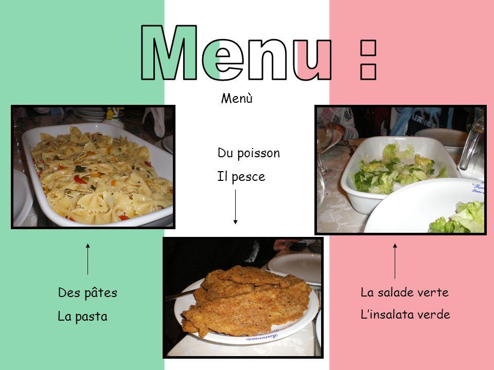 Des pâtes La pasta Menù Du poisson Il pesce La salade verte Linsalata verde