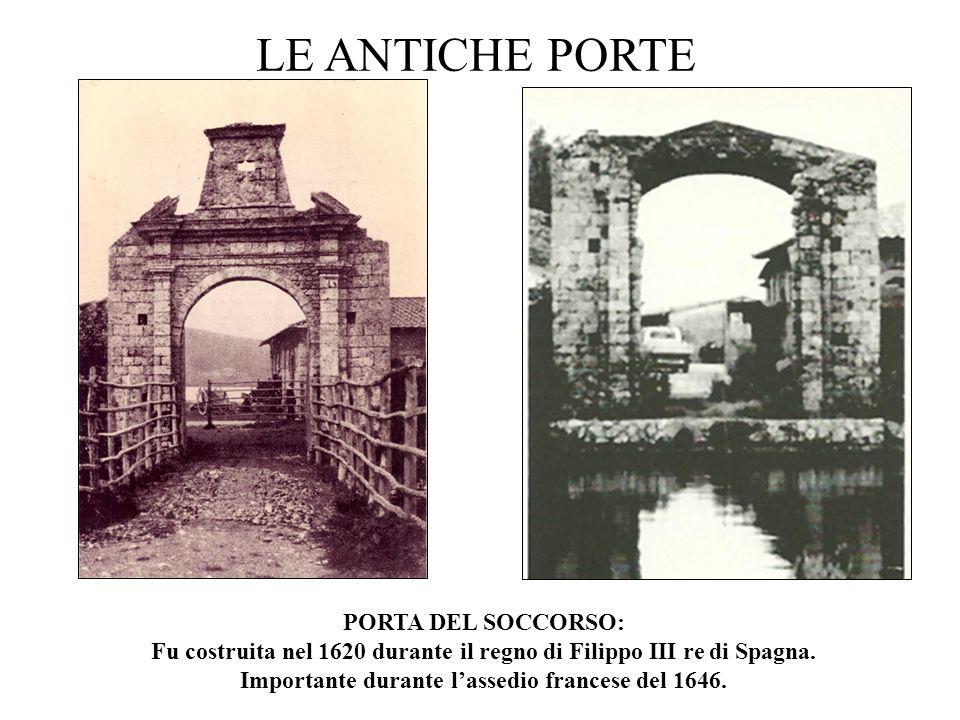 LE ANTICHE PORTE PORTA DEL SOCCORSO: Fu costruita nel 1620 durante il regno di Filippo III re di Spagna.