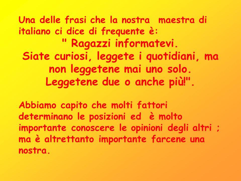 Una delle frasi che la nostra maestra di italiano ci dice di frequente è: Ragazzi informatevi.