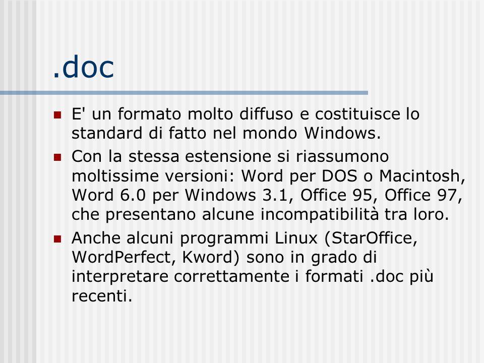 Formato di un file di Testo I file di testo possono essere salvati in diversi formati a seconda dell'uso che se ne vuole fare.