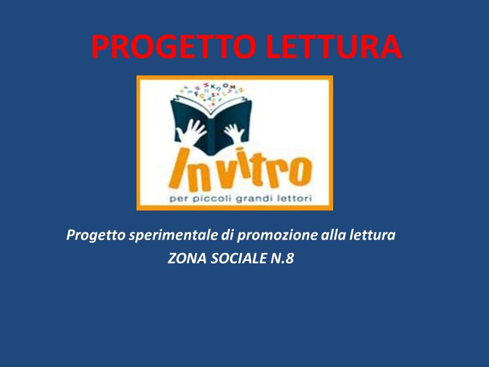 PROGETTO LETTURA Progetto sperimentale di promozione alla lettura ZONA SOCIALE N.8