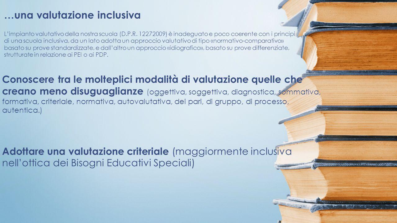 …una valutazione inclusiva L'impianto valutativo della nostra scuola (D.P.R.
