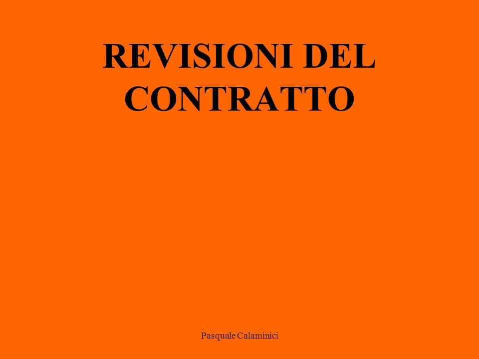 Pasquale Calaminici REVISIONI DEL CONTRATTO