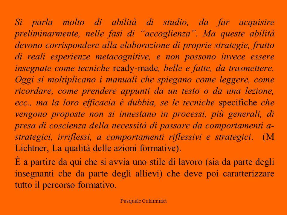 Pasquale Calaminici Si parla molto di abilità di studio, da far acquisire preliminarmente, nelle fasi di accoglienza .