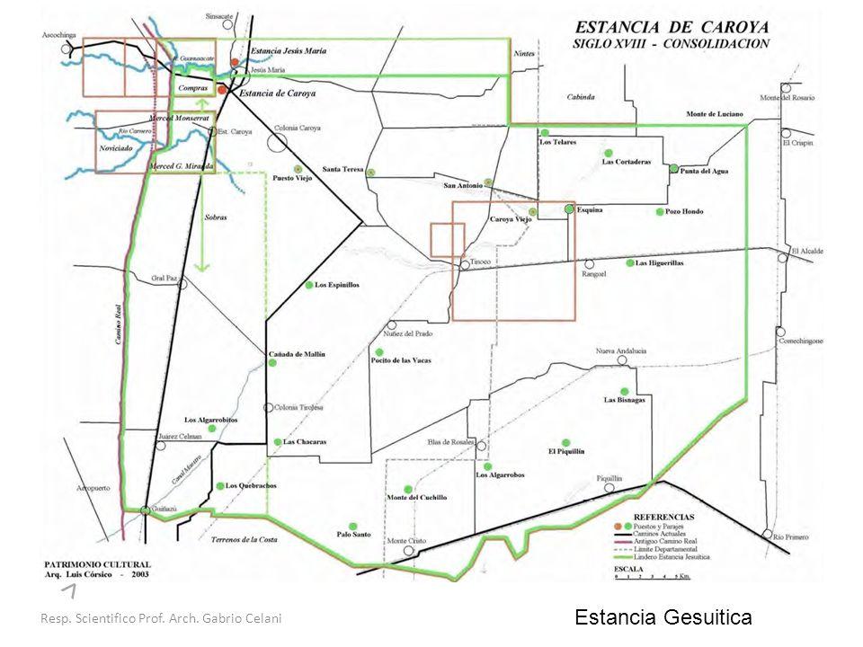 Resp. Scientifico Prof. Arch. Gabrio Celani > Estancia Gesuitica