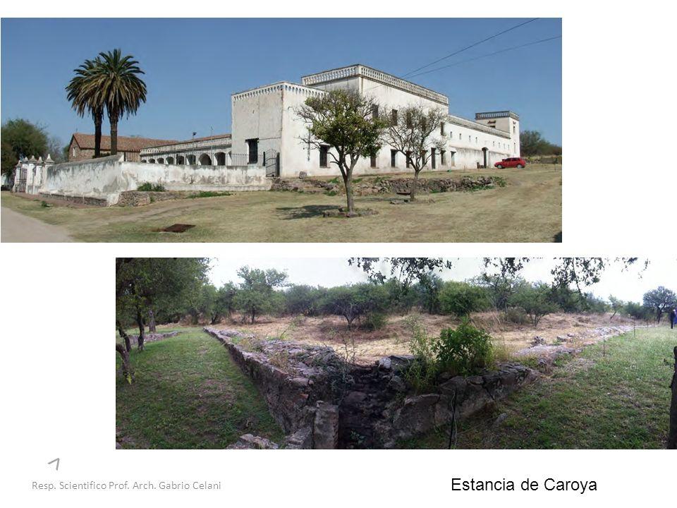 Resp. Scientifico Prof. Arch. Gabrio Celani > Estancia de Caroya