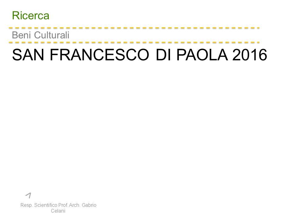 Ricerca Resp. Scientifico Prof. Arch. Gabrio Celani Beni Culturali > SAN FRANCESCO DI PAOLA 2016