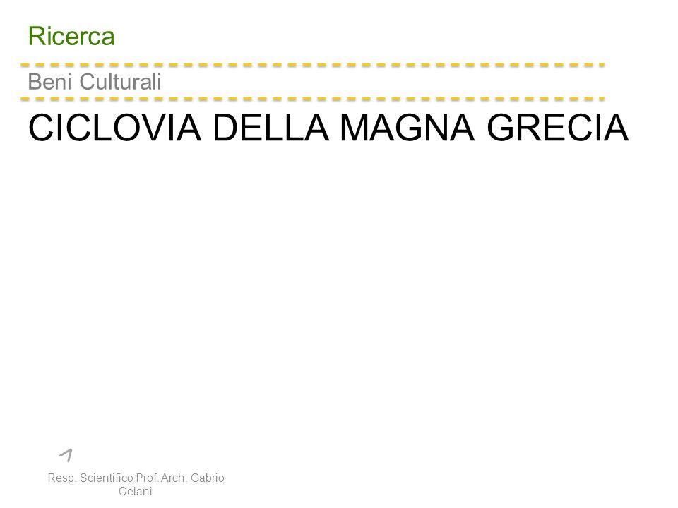 Ricerca Resp. Scientifico Prof. Arch. Gabrio Celani Beni Culturali > CICLOVIA DELLA MAGNA GRECIA